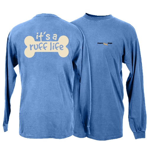 Ruff Life Peace Dogs Long Sleeve T-Shirt